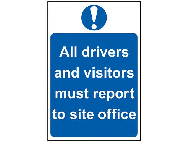 Scan All Drivers And Visitors Must Report To Site Office - PVC 400 x 600mm
